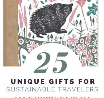 25 Sustainable Gifts To Make Eco-Friendly Travelers Ánd Mother Earth Happy